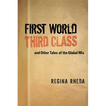 First World Third Class and Other Tales of the Global Mix - eBook