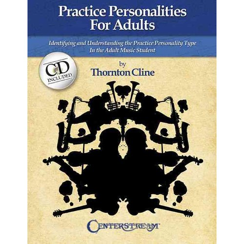 Practice Personalities for Adults: Indentifying and Understanding the Practice Personality Type in the Adult Music Student