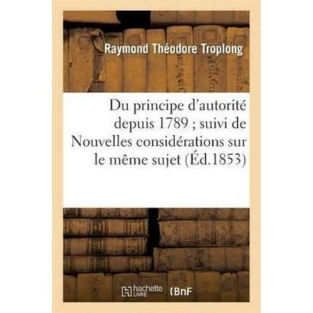Du Principe Dautorite Depuis 1789  Suivi De Nouvelles Considerations Sur Le Meme Sujet