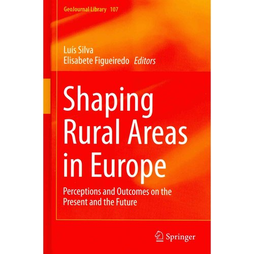 Shaping Rural Areas in Europe: Perceptions and Outcomes on the Present and the Future