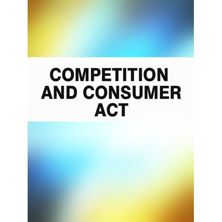 Competition and Consumer Act - eBook (Best One Act Plays For Competition)