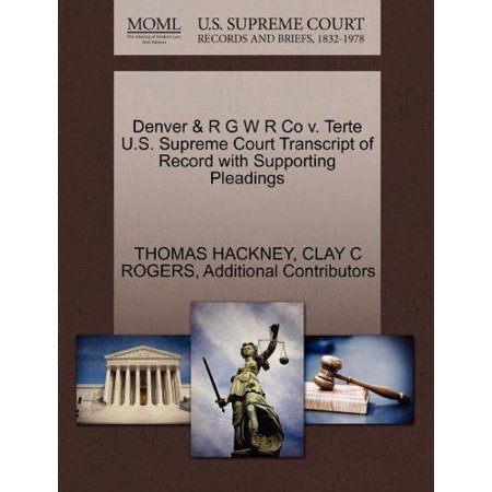 Denver   R G W R Co V  Terte U S  Supreme Court Transcript Of Record With Supporting Pleadings