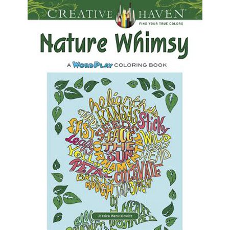 Creative Haven Nature Whimsy : A Wordplay Coloring Book