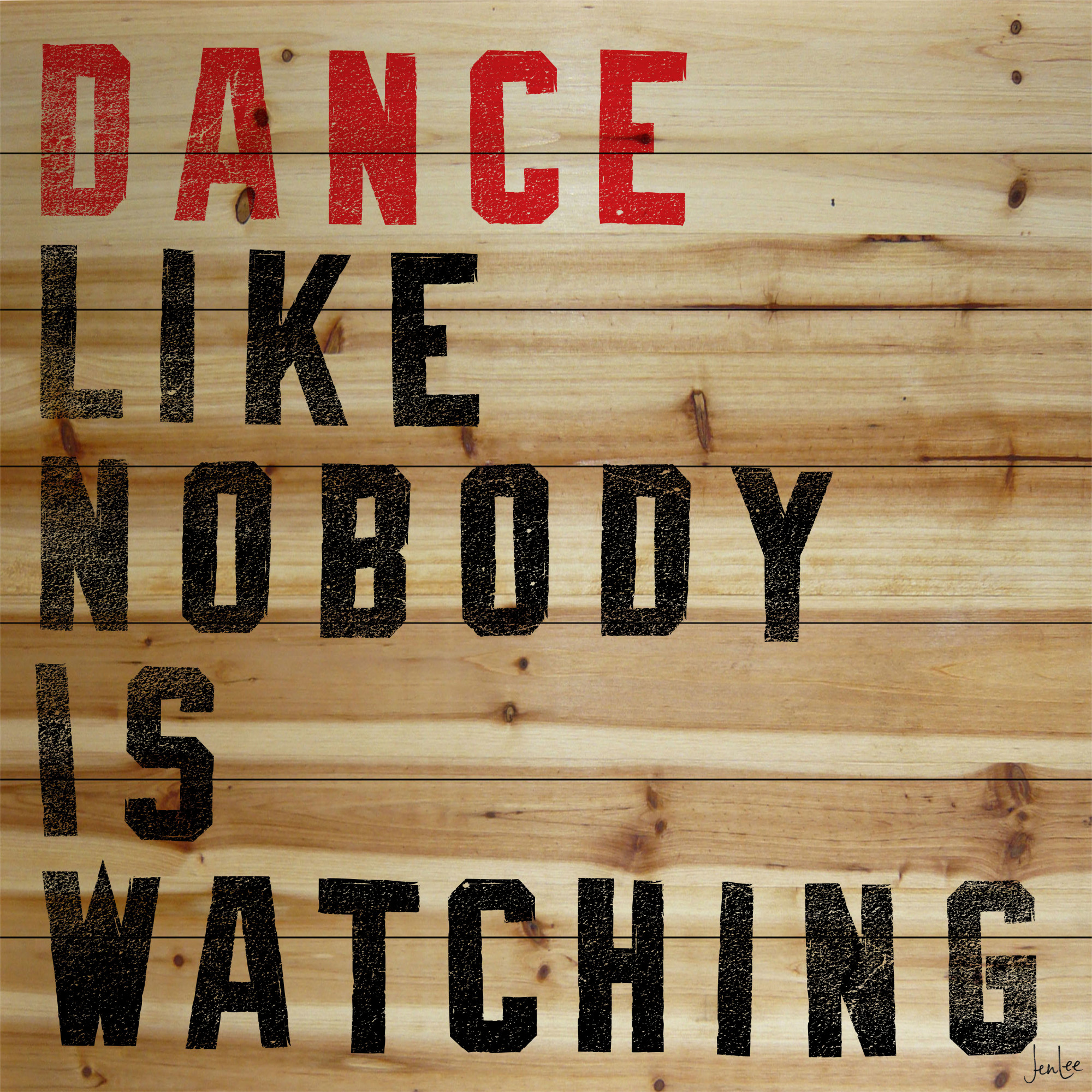 Marmont Hill Dance Like Nobody Is Watching Wood Art Printed on Natural Pine Wood