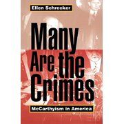 Many Are the Crimes : McCarthyism in America