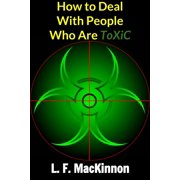 How to Deal With People Who Are ToXiC - eBook