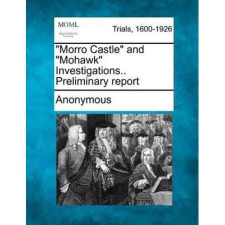 Morro Castle and Mohawk Investigations.. Preliminary (Morro Castle)