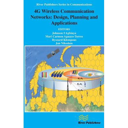 4G Wireless Communication Networks  Design Planning And Applications