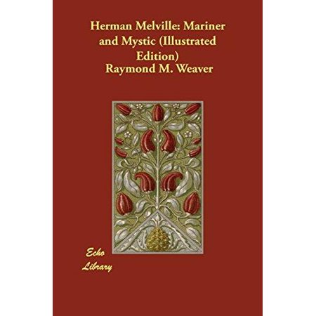 Herman Melville: Mariner and Mystic (Illustrated Edition) - image 1 of 1