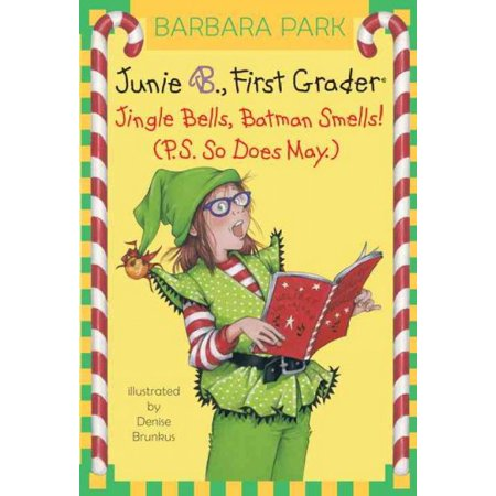 Junie B., First Grader Jingle Bells, Batman Smells! (P.S. So Does May.) (Junie B. Jones) (Halloween Arts And Crafts For First Graders)
