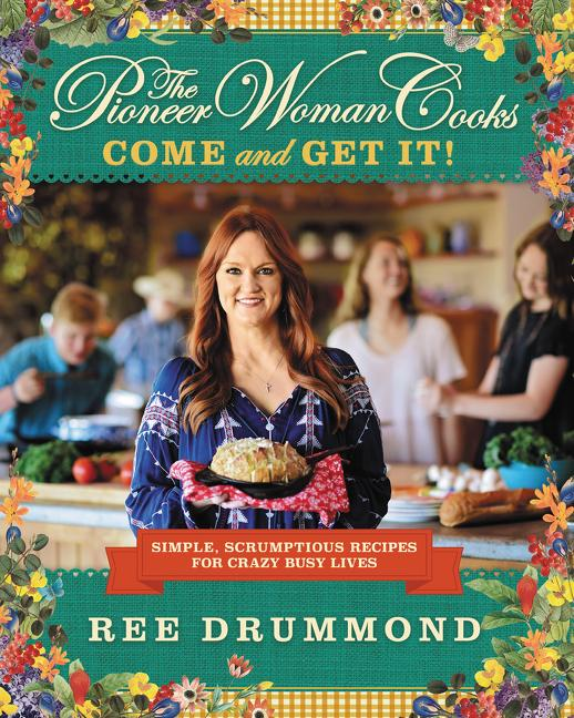 Pioneer Woman Cooks: The Pioneer Woman Cooks: Come and Get It! (Hardcover)