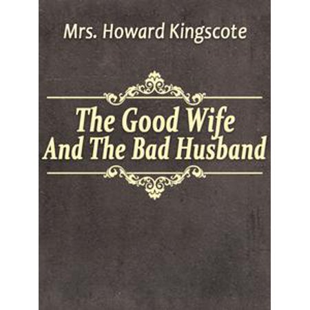 The Good Wife And The Bad Husband - eBook - Good Husband And Wife Halloween Costumes