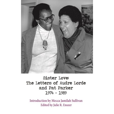 Sister Love: The Letters of Audre Lorde and Pat Parker 1974-1989 -