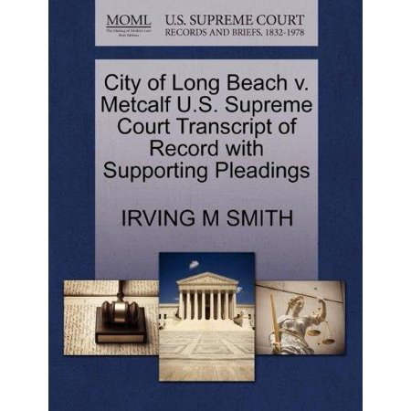 City of Long Beach V. Metcalf U.S. Supreme Court Transcript of Record with Supporting Pleadings