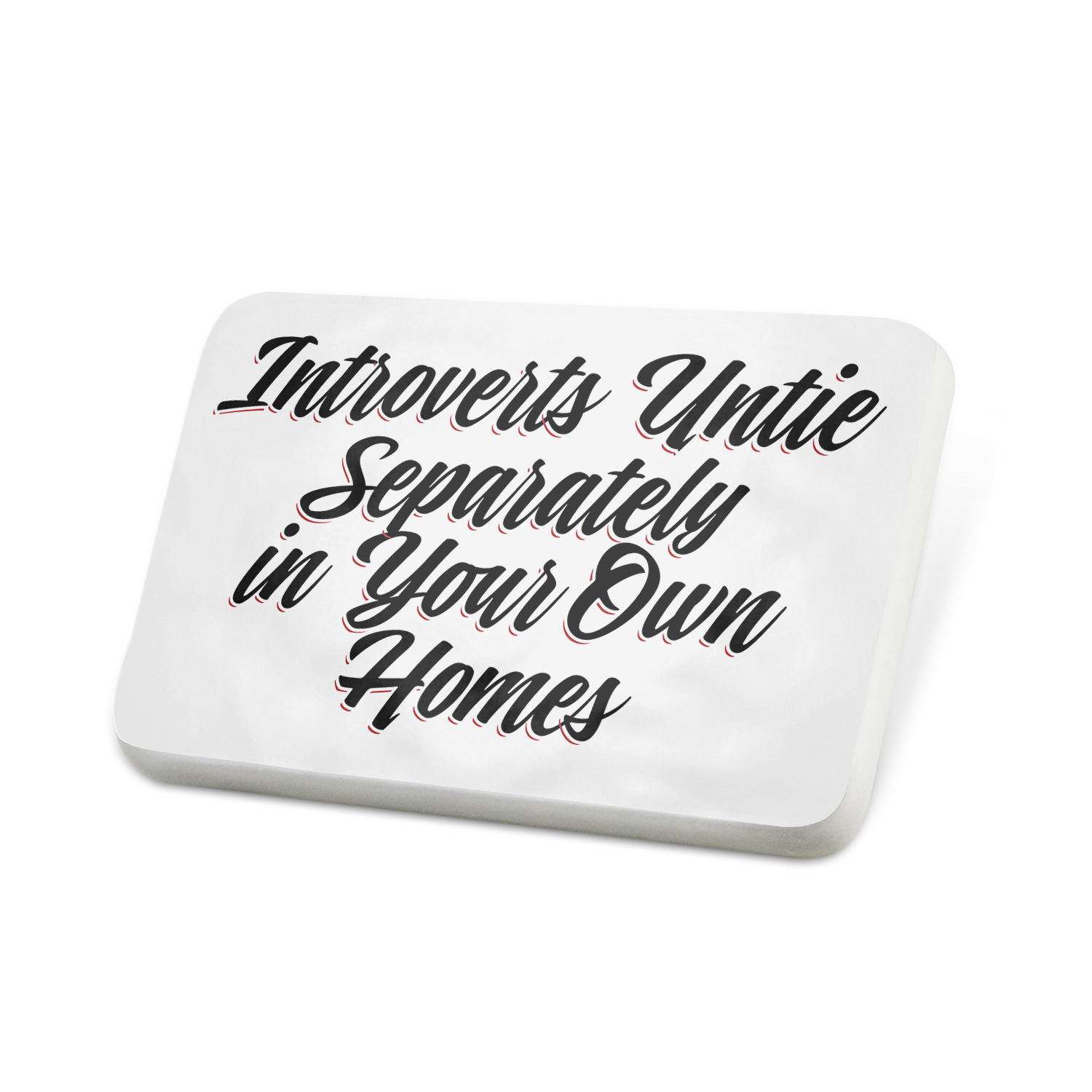 Porcelein Pin Vintage Lettering Introverts Untie Separately in Your Own Homes Lapel Badge – NEONBLOND