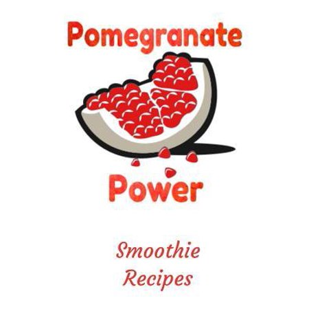 Pomegranate Power Smoothie Recipes: Fruit and Smoothie Recipes Lined Lournal