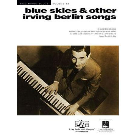 Blue Skies Irving Berlin (Blue Skies & Other Irving Berlin Songs : Jazz Piano Solos Series Volume)