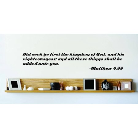 Do It Yourself Wall Decal Sticker Seek First The Kingdom Of God His Righteousness & All These Things Shall Be Added Unto You Matthew 633 Bible Quote