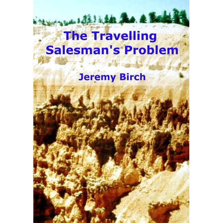 The Travelling Salesman's Problem - eBook (Solution Of Travelling Salesman Problem Using Genetic Algorithm)