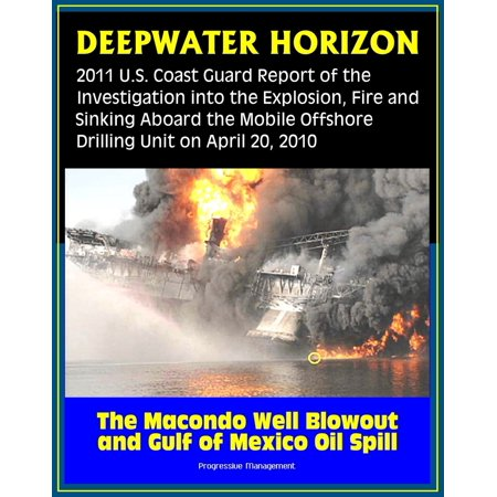 Deepwater Horizon Gulf of Mexico Oil Spill: 2011 U.S. Coast Guard Report of the Investigation into the Explosion, Fire, and Sinking aboard the Mobile Offshore Drilling Unit (April 20, 2010) - eBook (Fine Guard)