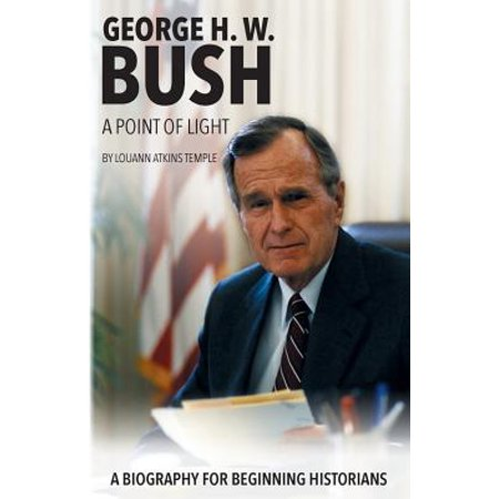 George H. W. Bush : A Point of Light