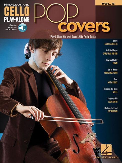 Pop Covers : Cello Play-Along Volume 5 by Hal Leonard Publishing Corporation