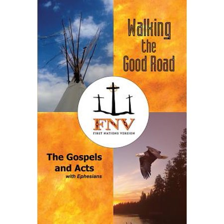 Walking the Good Road : The Gospels and Acts with Ephesians - First Nations - Good Halloween Double Acts