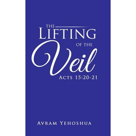 The Lifting of the Veil : Acts 15:20-21