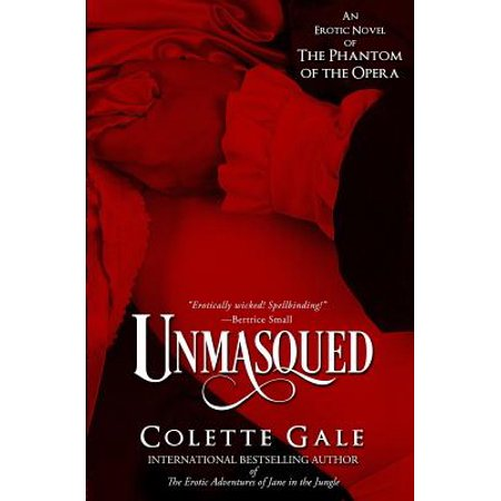 Unmasqued : An Erotic Novel of the Phantom of the