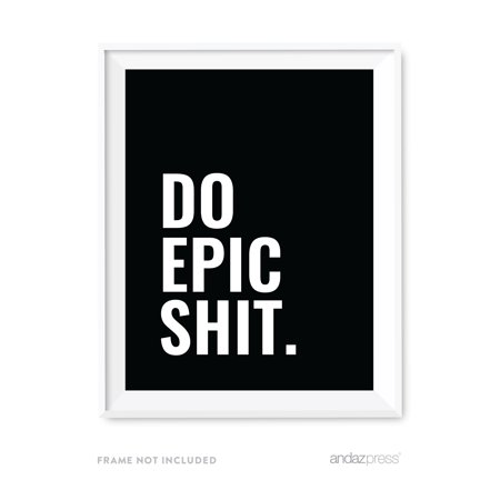 Do Epic S**t Motivational Wall Art, Inspirational Quotes for Home ...