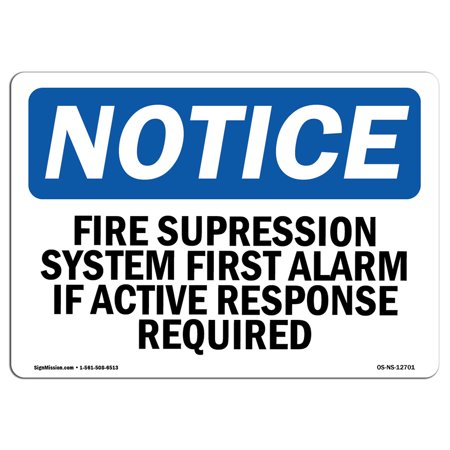 OSHA Notice Sign - Fire Suppression System First Alarm If Active | Choose from: Aluminum, Rigid Plastic or Vinyl Label Decal | Protect Your Business, Work Site, Warehouse & Shop Area | Made in the USA