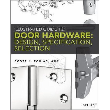Illustrated Guide to Door Hardware: Design, Specification, Selection - image 1 of 1
