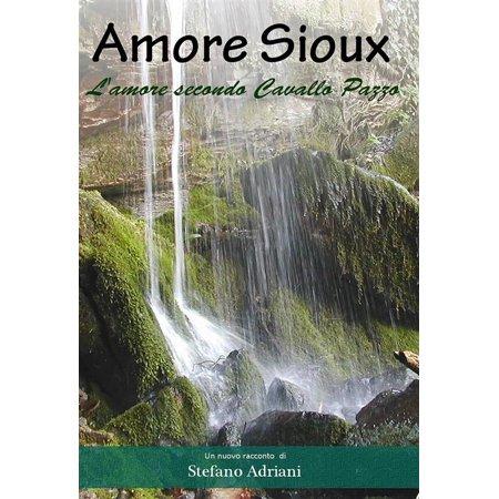 Amore Sioux. L'amore secondo Cavallo Pazzo - eBook