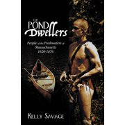 The Pond Dwellers : People of the Freshwaters of Massachusetts 1620-1676