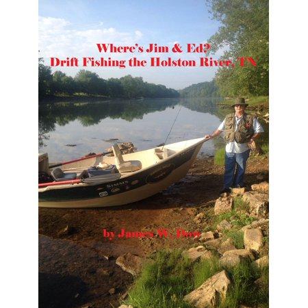 Where's Jim & Ed? Drift Fishing the Holston River, TN -