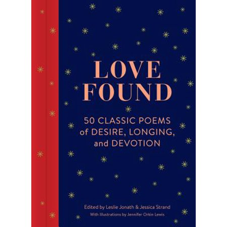 Love Found : 50 Classic Poems of Desire, Longing, and Devotion