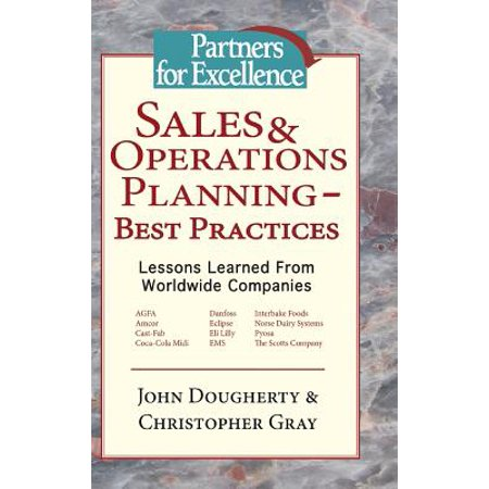 Sales & Operations Planning - Best Practices : Lessons Learned from Worldwide