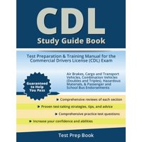CDL Study Guide Book: Test Preparation & Training Manual for the Commercial Drivers License (CDL) Exam (Paperback)