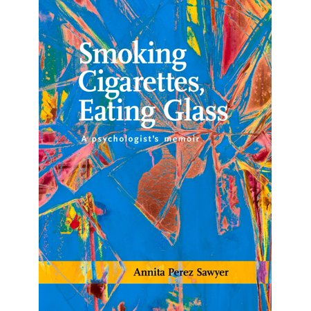 Smoking Cigarettes, Eating Glass - eBook (Glass Cigarette)