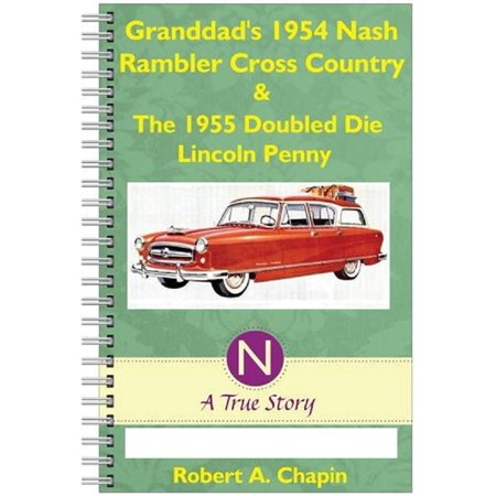 1959 Rambler Wagon (Granddad's 1954 Nash Rambler Cross Country Station Wagon & The 1955 Doubled Die Penny -)