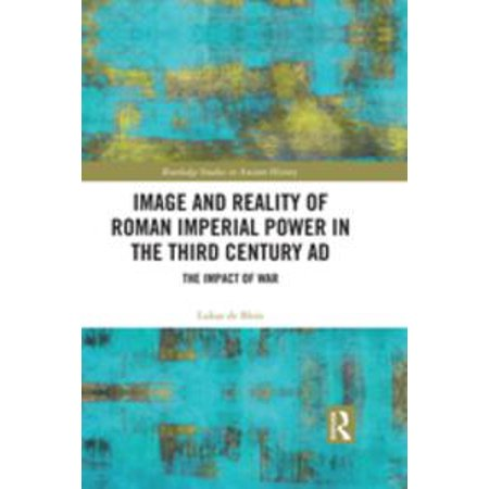 Ancient Roman Imperial Coin (Image and Reality of Roman Imperial Power in the Third Century AD - eBook)