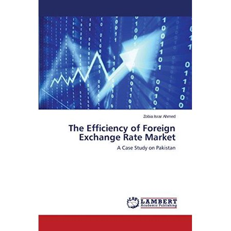 The Efficiency Of Foreign Exchange Rate Market