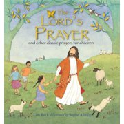 The Lord's Prayer : And Other Classic Prayers for Children