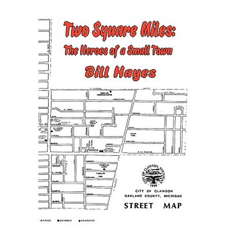 Two Square Miles : The Heroes of a Small Town