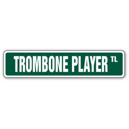 Player Street Sign - TROMBONE PLAYER Street Sign marching bands trombonist musician lessons | Indoor/Outdoor |  24