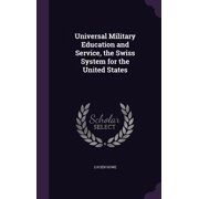 Universal Military Education and Service, the Swiss System for the United States