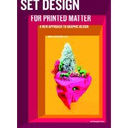 Set Design for Printed Matter : A New Approach to Graphic Design