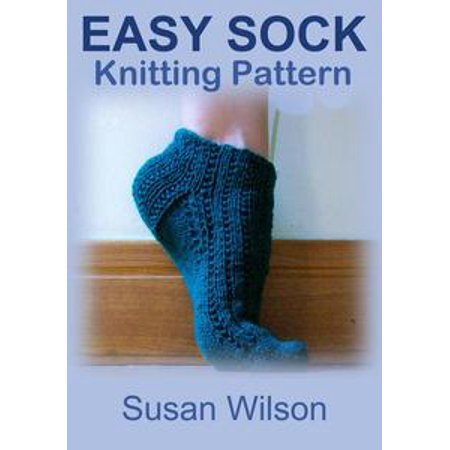 Easy Sock Knitting Patterns - Easy Sock: Knitting Pattern - eBook