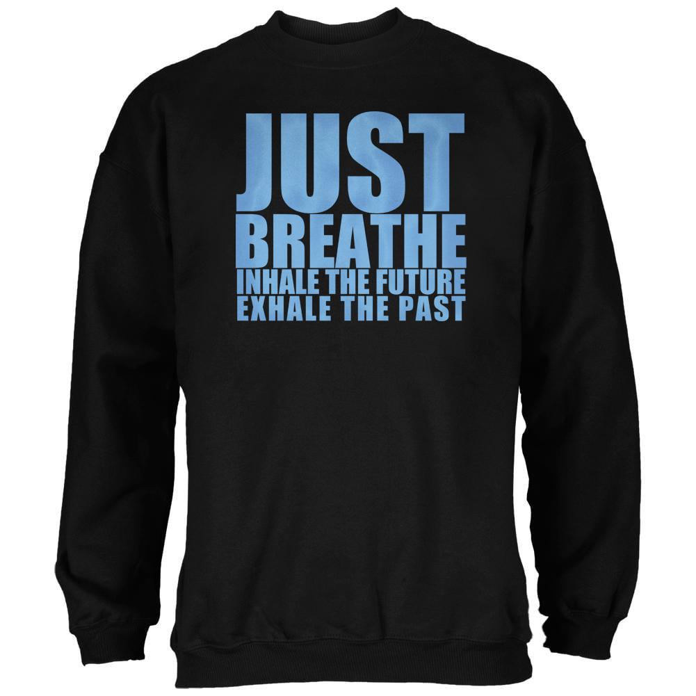 Just Breath Meditation Inspiration Black Adult Sweatshirt