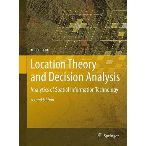 Location Theory and Decision Analysis: Analytics of Spatial Information Technology